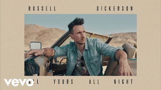 Russell Dickerson - All Yours, All Night (Official Audio)