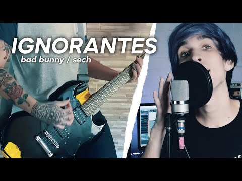 BAD BUNNY, SECH – Ignorantes (Pop Punk Cover) – YHLQMDLG