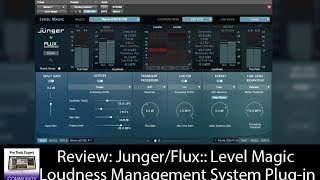 Review - The Junger/Flux:: Level Magic Loudness Management System Plug-in