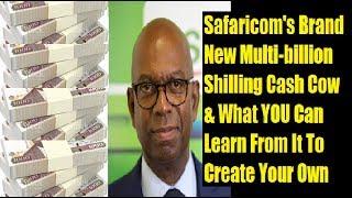 Safaricom's Brand New Cash Cow: What It Teaches Us