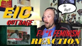 EIC Outrage: F@*k Feminism | Reaction