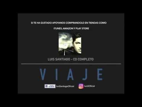 """""""Viaje"""" Luis Santiago """"CD Completo"""""""