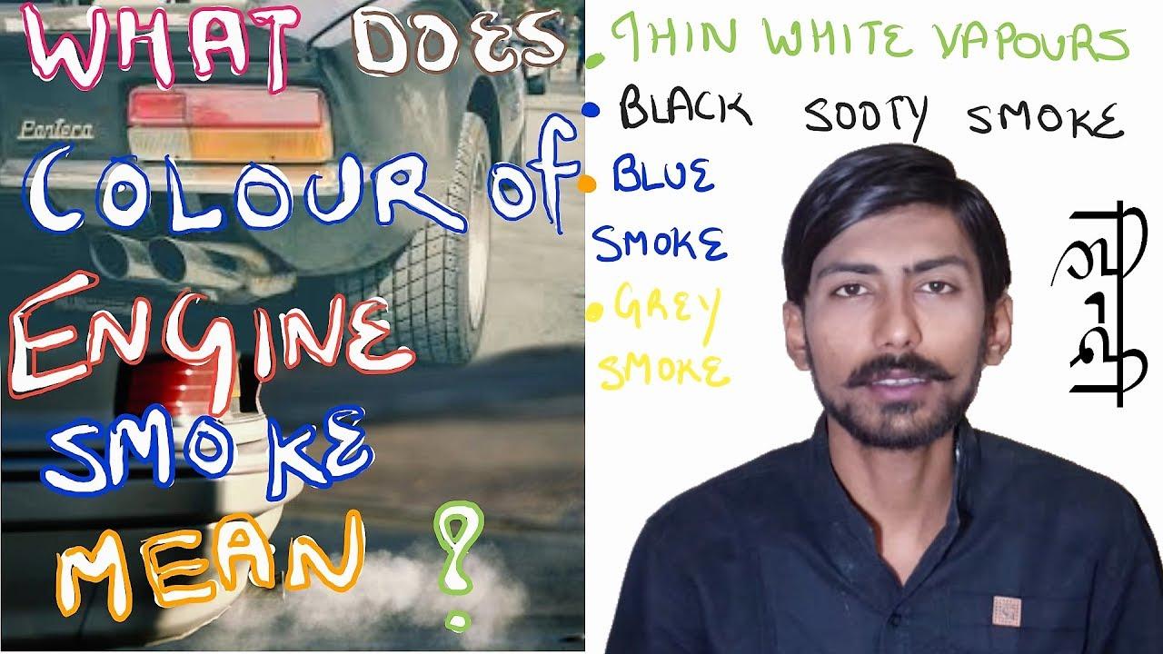 hindiwhat  colour  engine smoke  thin thick white smokeblack smokeblue grey