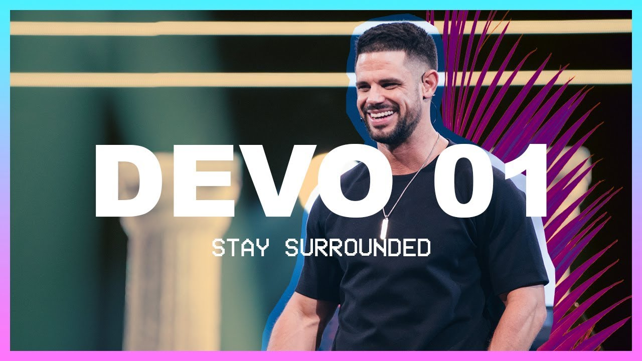 Steven Furtick | Stay Surrounded | Day 1 Devo | Elevation Youth