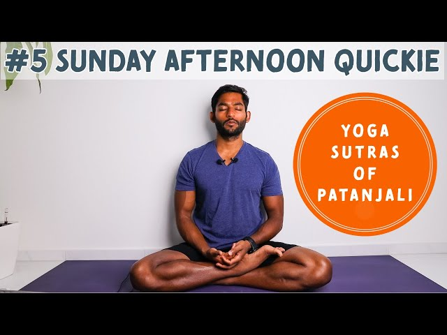 #5. Meditation is not a sunday afternoon quickie | Yoga Sutras of Patanjali