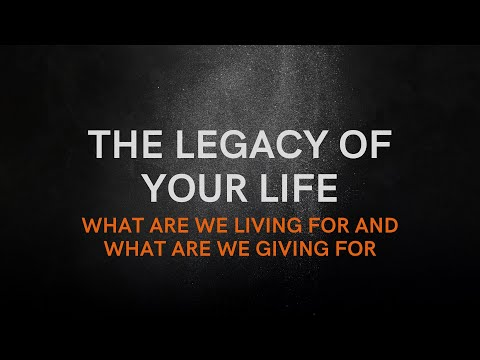 The Legacy of Your Life: Part 5 with Daniel Owen