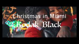 Kodak black Christmas In Miami Lyrics