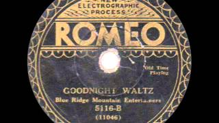 Blue Ridge Mountain Entertainers - Goodnight Waltz - 1931