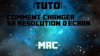 [TUTO] comment changer la resolution de l'ecran mac