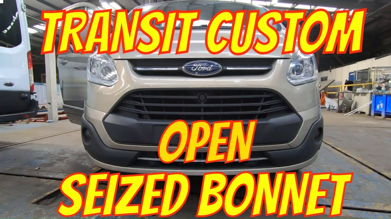 How To Open A Ford Transit Custom Seized Bonnet Hood Mechanism Youtube