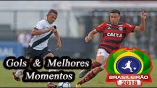 Vasco x Flamengo - Gols & Melhores Momentos Brasileirão Serie A 2018 25ª Rodada