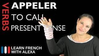 Appeler (to call) — Present Tense (French verbs conjugated by Learn French With Alexa)
