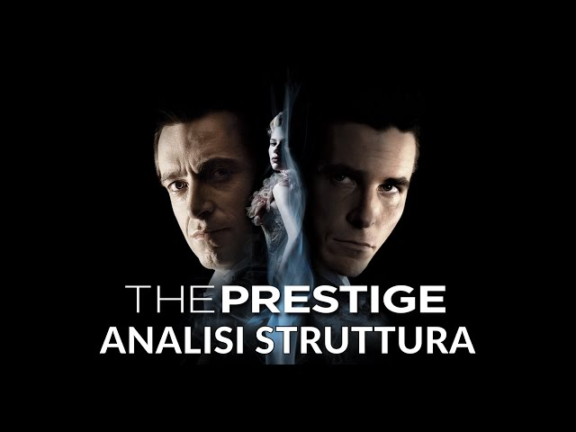 The Prestige - Analisi struttura film #4 [Story Doctor]