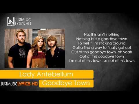 Lady Antebellum - Goodbye Town - Lyrics HD