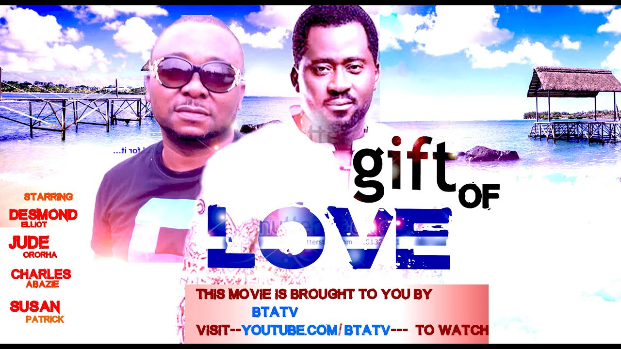 MY GIFT OF LOVE - NOLLYWOOD BLOCKBUSTER MOVIE - YouTube