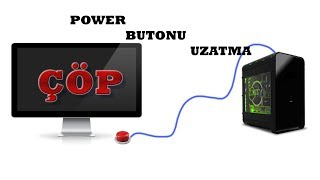 bilgisayarınızın power buton uzatma