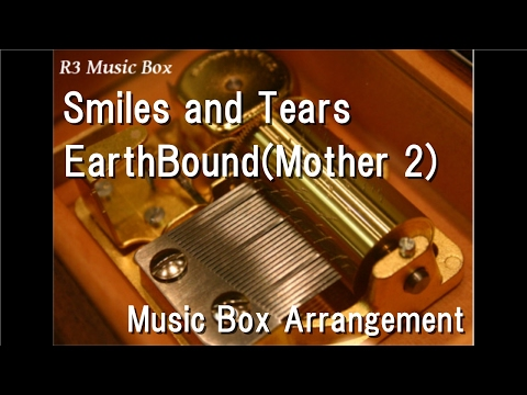 Smiles and Tears/EarthBound(Mother 2) [Music Box]