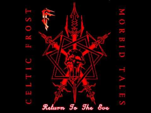 Celtic Frost -  Morbit Tales & Emperor's Return (Full Album)((Remastered 1999 )