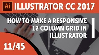 How to make a responsive 12 column grid in Illustrator - Adobe Illustrator CC 2017 [11/45]