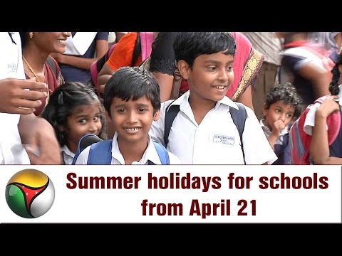 Summer holidays for schools from April 21
