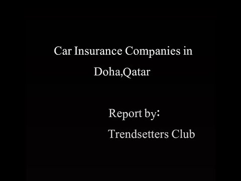 Car Insurance Companies in Qatar 2017:with phone numbers and locations