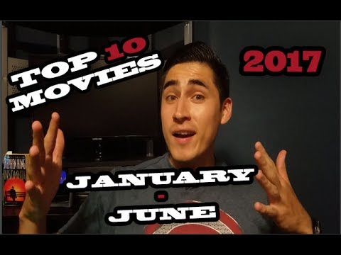 Top 10 Movies of 2017 (January through June)