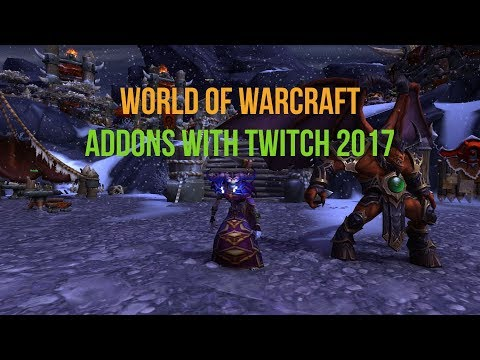 Install World of Warcraft Addons with Twitch 2017 - YouTube