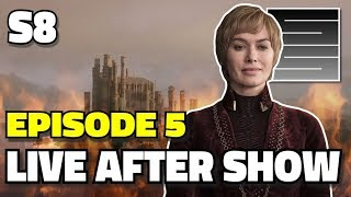 Game Of Thrones Season 8 Episode 5 - Live After Show Q&A
