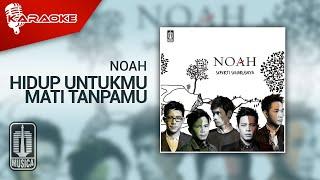 NOAH - Hidup Untukmu, Mati Tanpamu (Official Karaoke Video)