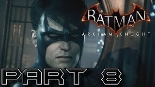 Batman Arkham Knight Walkthrough Part 8 - Nightwing (Hard Difficulty PS4)