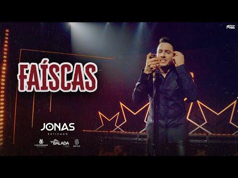 Jonas Esticado – Faíscas