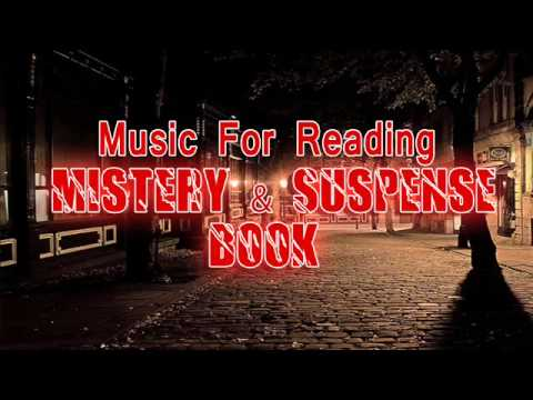 Suspence Music for Reading a Thriller and Mystery Book