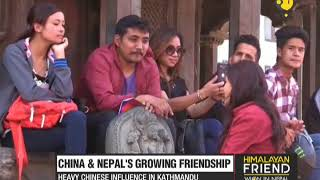 China and Nepal growing friendship shows heavy Chinese influence in Kathmandu