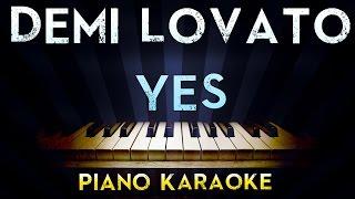 Demi lovato - yes | lower key piano karaoke instrumental lyrics cover sing along