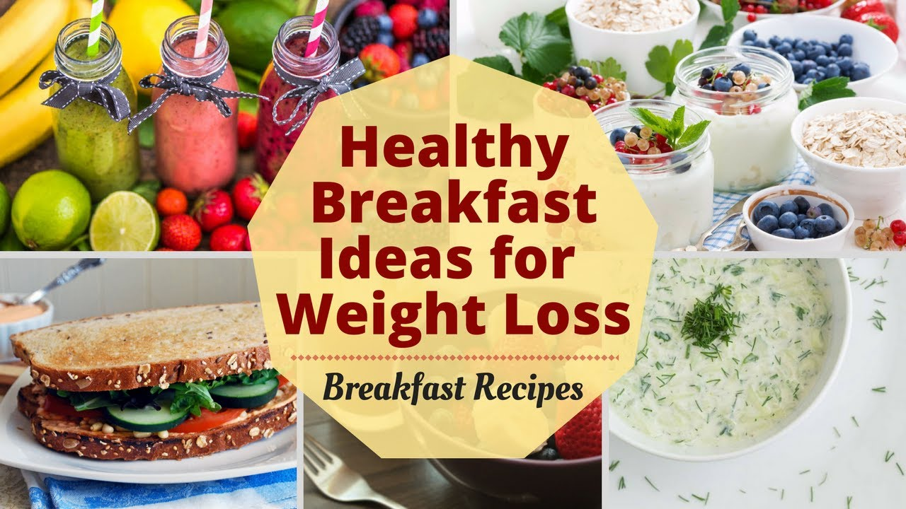 7 Healthy Breakfast Ideas For Weight Loss