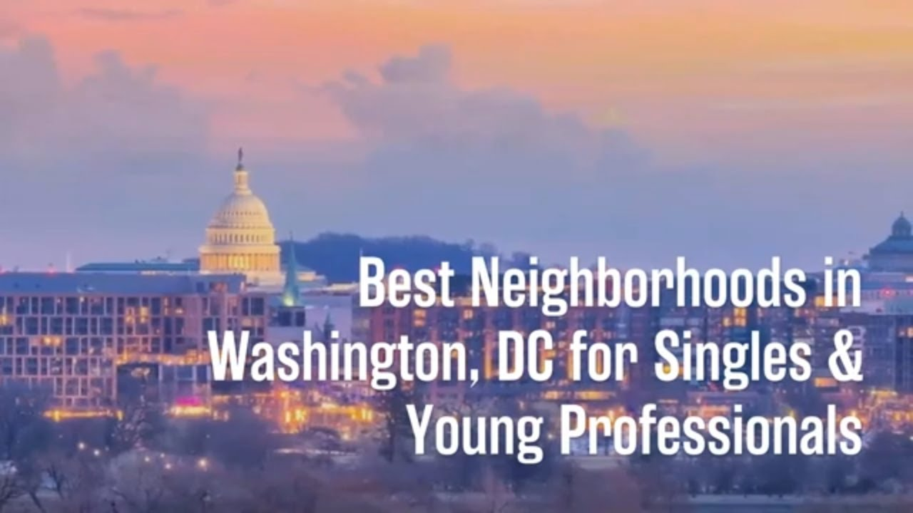 5 Best DC Neighborhoods for Singles & Young Professionals