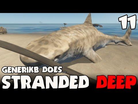 "Stranded Deep Gameplay Ep 11 - ""Generikb: KILLER OF SHARKS!!!"""
