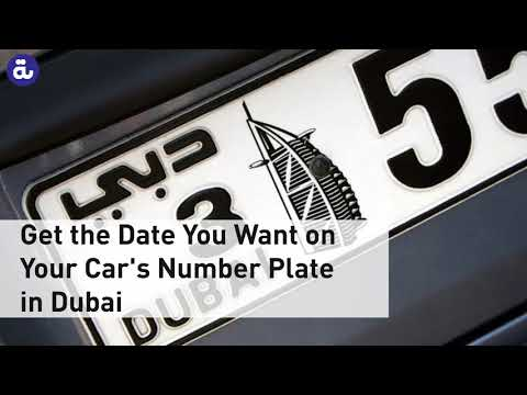 Get The Date You Want On Your Car's Number Plate In Dubai