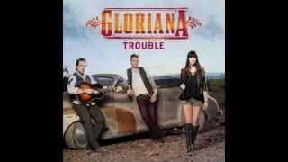 Gloriana - Trouble (Official Audio)