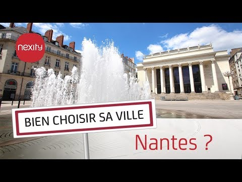 Pourquoi vivre ou acheter à Nantes ? | Bien choisir sa ville