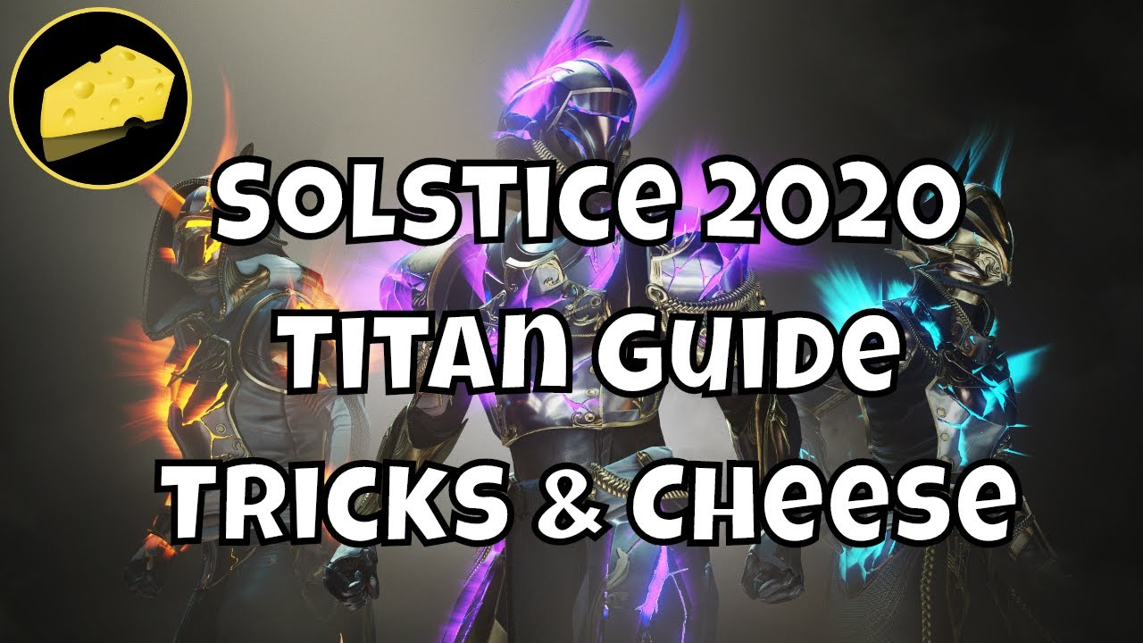 Solstice Titan Guide 2020 Tricks And Cheese For Renewed, Majestic, And Magnificent Armor (Glows)
