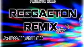 Regueton Remix Vol 3 Agosto 2015 Recordando Exitos