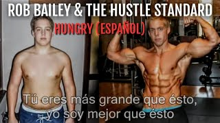 Rob Bailey and The Hustle Standard - Hungry [SUB ESPAÑOL]