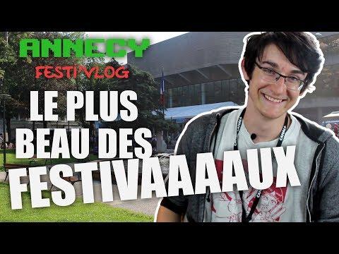 Festi'Vlog #1 - ANNECY 2017 (COMPTE-RENDU)