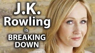 J.K. Rowling is Breaking Down