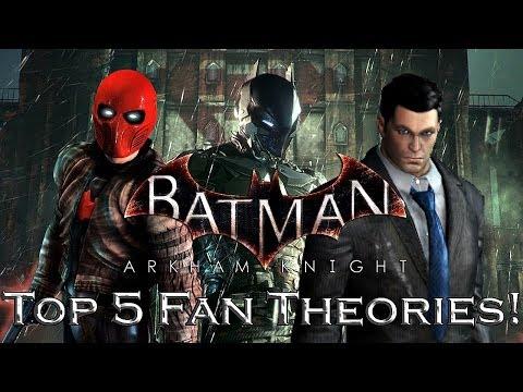 Batman Arkham Knight: Top 5 Arkham Knight Fan Theories!  