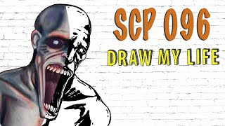 SCP 096 : Draw My Life