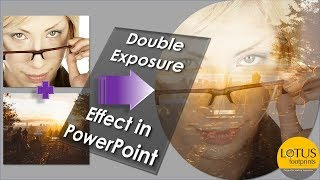 PowerPoint Tricks: Awesome Picture Effects in PowerPoint Presentation - Double Exposure