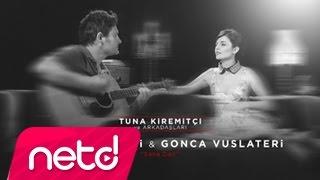 Tuna Kiremitçi - Sana Dair (Ft. Gonca Vuslateri)