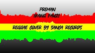 Ikang Fauzi - Preman REGGAE COVER by Sanca Records